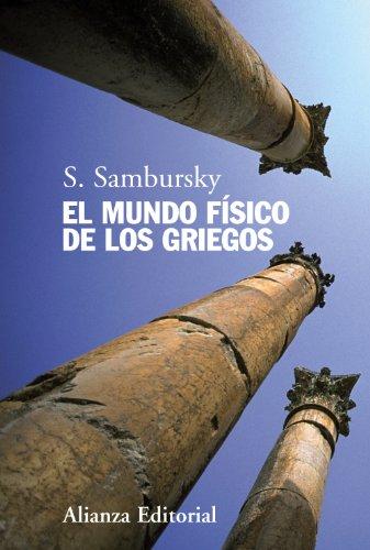 EL MUNDO FÍSICO DE LOS GRIEGOS: Sambursky, S.