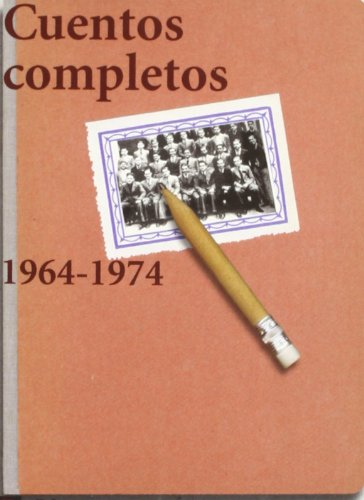 9788420655437: Cuentos completos / Complete Stories: 1964-1974 (El Libro De Bolsillo) (Spanish Edition)