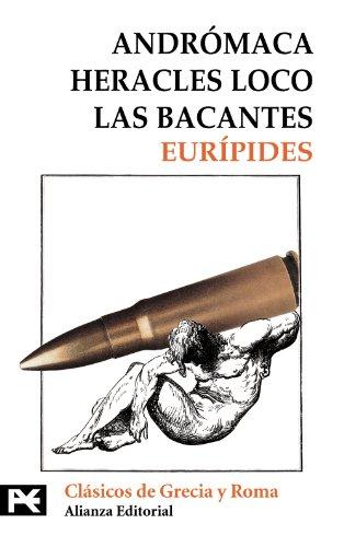 9788420655550: Andromaca, heracles loco, las bacantes / Crazy Heracles: Heracles Loco. Las Bacantes (El Libro De Bolsillo-Biblioteca Tematica) (Spanish Edition)