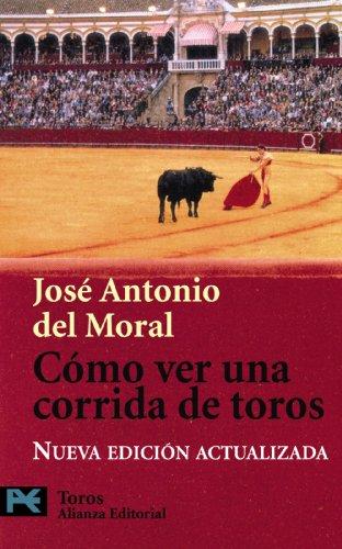 9788420655574: Como ver una corrida de toros / How to See a Bullfight: Manual De Tauromaquia Para Nuevos Aficionados (El Libro De Bolsillo) (Spanish Edition)