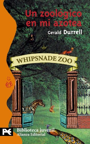 Un zoológico en mi azotea / Beasts in My Belfry (Spanish Edition) (8420655783) by Gerald Durrell