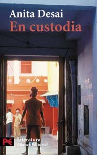 En custodia / In Custody (Literatura) (Spanish Edition) (8420655791) by Anita Desai