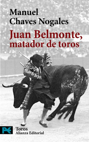 9788420655802: Juan Belmonte, matador de toros: Su vida y sus hazañas (El Libro De Bolsillo - Varios)