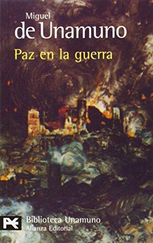 Paz en la guerra: Unamuno, Miguel de