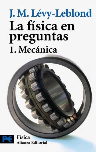 FISICA EN PREGUNTAS 1 MECANICA, LA: LEVY LEBLOND, J