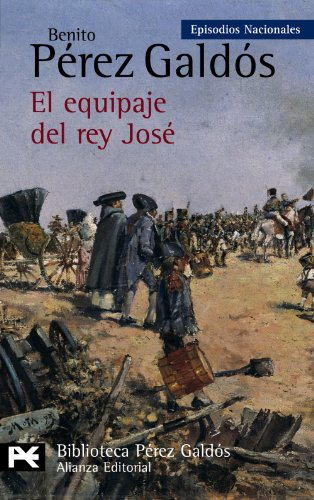 9788420656151: El equipaje del rey Jose / The baggage of King Jose: Episodios Nacionales