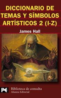 9788420656182: 2: Diccionario de temas y simbolos artisticos/ Dictionary of Subjects and Symbols in Art: I-Z (Biblioteca Tematica) (Spanish Edition)