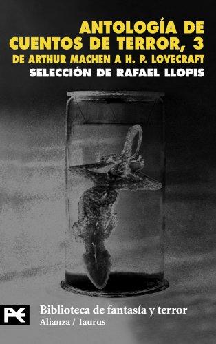 9788420656342: Antología de cuentos de terror, 3: De Arthur Machen a H.P. Lovecraft (El Libro De Bolsillo - Bibliotecas Temáticas - Biblioteca De Fantasía Y Terror)