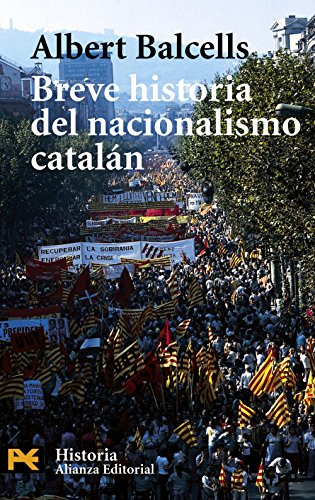 Breve Historia Del Nacionalismo Catalan / Brief History of Catalan Nationalism (Humanidades &#...