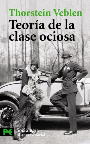 9788420656465: Teoria De La Clase Ociosa / Theory of the Leisure Class (Ciencias Sociales / Social Sciences) (Spanish Edition)