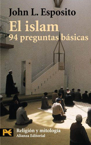 9788420656519: El Islam / What Everyone Needs to Know about Islam: 94 Preguntas Basicas/ 94 Basic Questions (Humanidades / Humanities) (Spanish Edition)