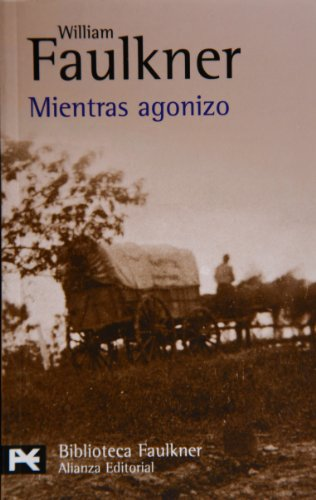 9788420656571: Mientras agonizo (Biblioteca De Autor / Author Library) (Spanish Edition)