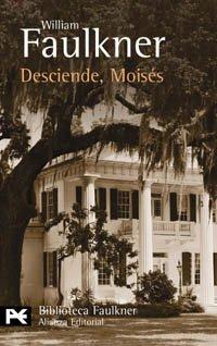 9788420656595: Desciende, Moisés (El Libro De Bolsillo - Bibliotecas De Autor - Biblioteca Faulkner)