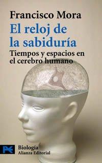 9788420656694: El reloj de la sabiduria / The Clock of Wisdom: Tiempos Y Espacios En El Cerebro Humano (Spanish Edition)