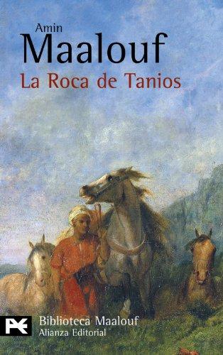 9788420656793: La Roca de Tanios (El Libro De Bolsillo - Bibliotecas De Autor - Biblioteca Maalouf)