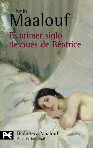 9788420656892: El primer siglo después de Beatrice (El Libro De Bolsillo - Bibliotecas De Autor - Biblioteca Maalouf)