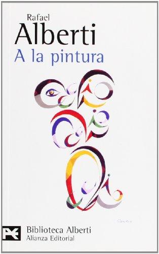 9788420656991: A la pintura: Poema del color y la línea (1945-2976) (El libro de bolsillo - Bibliotecas de autor - Biblioteca Alberti)