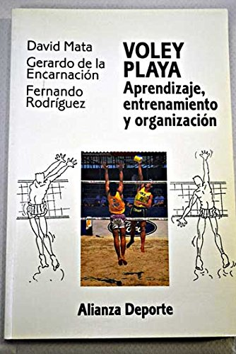 9788420657110: Voley playa / Beach Volleyball: Aprendizaje, Entrenamiento Y Organizacion / Learning, Training and Organization (Alianza Deporte) (Spanish Edition)