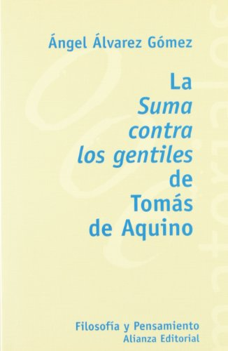 9788420657271: La suma contra los gentiles de T. de Aquino/ Summa Contra Gentiles of T. Aquinas (Filosofia Y Pensamiento/ Philosophy and Thought) (Spanish Edition)