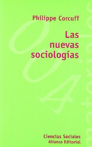 9788420657295: Las nuevas sociologías (El Libro Universitario - Materiales)