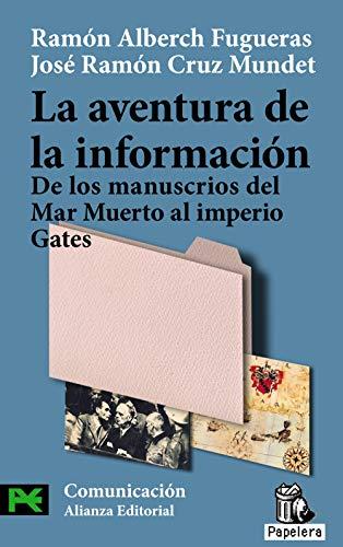 9788420657363: La aventura de la información: De los manuscritos del Mar Muerto al imperio Gates (El Libro De Bolsillo - Ciencias Sociales)