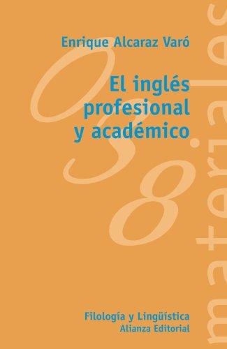 9788420657547: El ingles profesional y academico / The Academic and Professional English (El Libro Universitario/ College Book) (Spanish Edition)