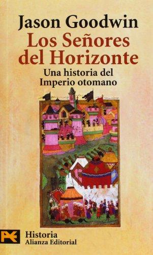 9788420657714: Los Señores del Horizonte: Una historia del Imperio otomano (El Libro De Bolsillo - Historia)
