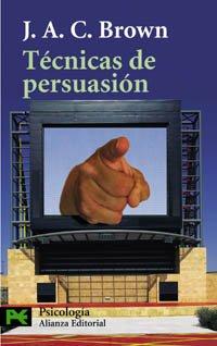 9788420657868: Tecnicas de Persuasion / Techniques of Persuasion: De la propaganda al lavado de cerebro/ From Propaganda to Brainwashing (Psicologia/ Psychology) (Spanish Edition)