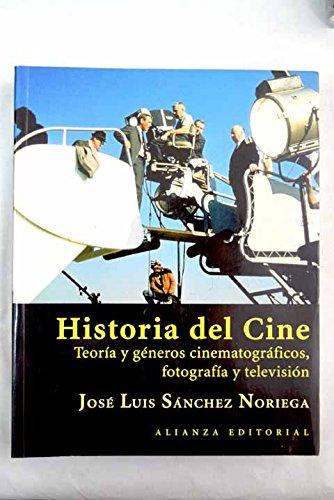 9788420657929: Historia Del Cine/ Film History: Teoria Y Generos Cinematograficos, Fotografia Y Television / Cinematography, Photography and Television Theory and Gnere (Spanish Edition)