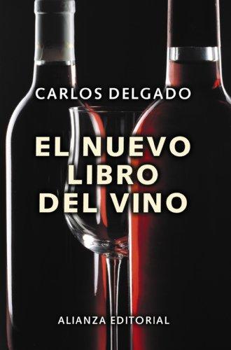 El nuevo libro del vino/ The New Book of Wine (Spanish Edition): Carlos Delgado