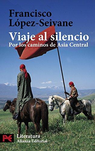 9788420658032: Viaje al silencio / Travel to Silence: Por Los Caminos De Asia Central (El Libro De Bolsillo) (Spanish Edition)