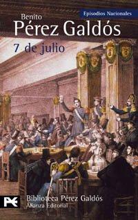 7 de julio (Episodios Nacionales, 15) El Libro de Bolsillo. Biblioteca de Autor - Pérez Galdós, Benito (1843-1920)