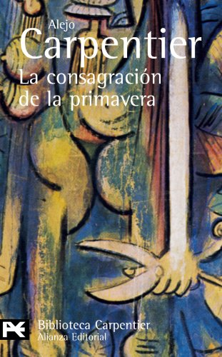 9788420658179: La Consagracion De La Primavera (El Libro De Bolsillo) (Spanish Edition)