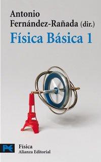 Fisica basica / Basic Physics (El Libro: ANTONIO FERNANDEZ-RAÑADA