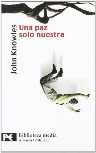 Una paz solo nuestra (BIBLIOTECA MEDIA) (Biblioteca Tematica / Thematic Library) (Spanish Edition) - Knowles, John