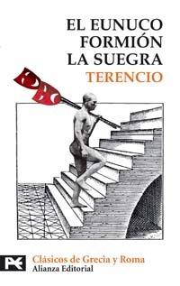 9788420658742: Eunuco & Formion & la Suegra / Eunuch & Phormion & Mother in-Law: Formion. La Suegra (El Libro De Bolsillo) (Spanish Edition)