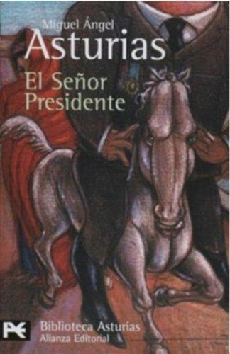 El senor Presidente (BIBLIOTECA ASTURIAS) (El Libro: Asturias, Miguel angel