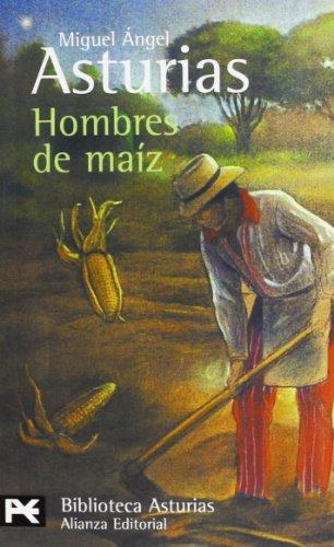 Hombres de maiz: ASTURIAS, Miguel Angel