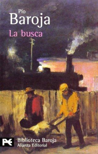 La Busca / The Search: La lucha: Pio Baroja