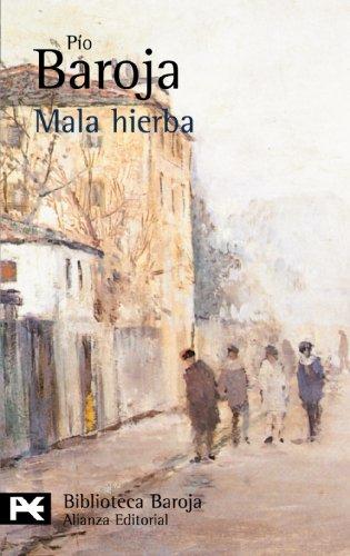 La Lucha Por La Vida; Mala Hierba (Spanish): Baroja, Pio