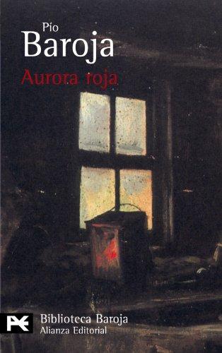 9788420658834: Aurora Roja: La lucha por la vida (III) (El Libro De Bolsillo - Bibliotecas De Autor - Biblioteca Baroja)