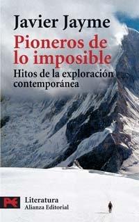 9788420658964: Pioneros de lo imposible: Hitos de la exploración contemporánea (El Libro De Bolsillo - Literatura)