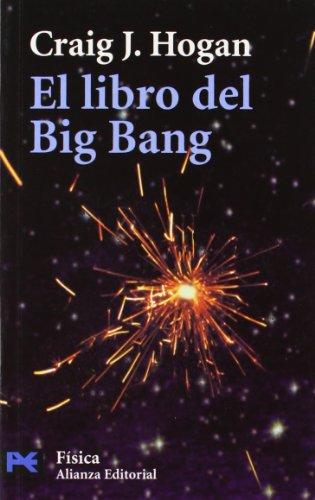 9788420659299: El libro del Big Bang: Introducción a la cosmología (El Libro De Bolsillo - Ciencias)