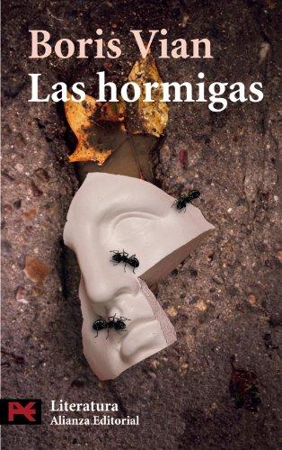 Las Hormigas (El Libro De Bolsillo) (Spanish Edition) (8420659517) by Boris Vian
