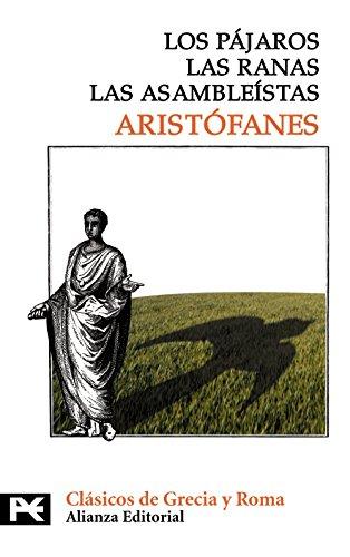 9788420659572: Los pájaros. Las ranas. Las asambleístas (El Libro De Bolsillo - Bibliotecas Temáticas - Biblioteca De Clásicos De Grecia Y Roma)