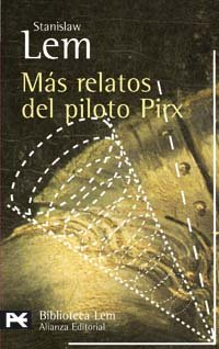 9788420659633: Más relatos del piloto Pirx (El Libro De Bolsillo - Bibliotecas De Autor - Biblioteca Lem)