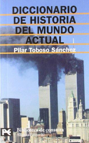 Diccionario de historia del mundo actual /: Pilar Toboso Sanchez