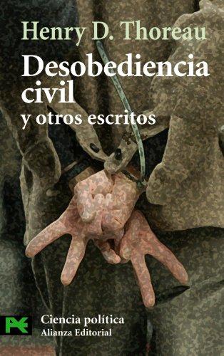 Desobediencia civil y otros escritos / Civil disobedience and other writings (El Libro De Bolsillo. Areas De Conocimiento. Ciencias Sociales. Ciencia Politica) (Spanish Edition) - Thoreau, Henry David