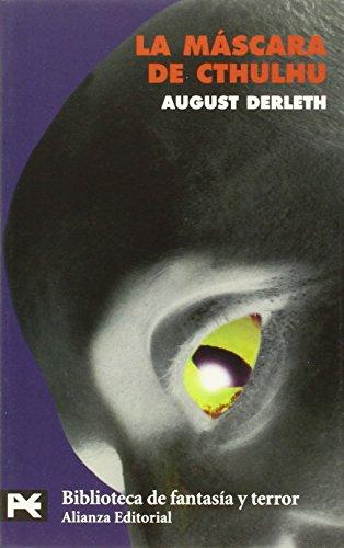 La mascara de Cthulhu / The mask: August William Derleth