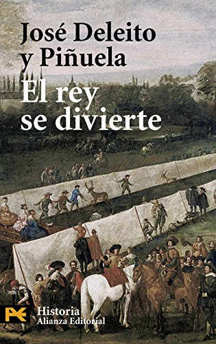 9788420659954: El rey se divierte / The King Enjoys Himself (Humanidades / Humanities) (Spanish Edition)
